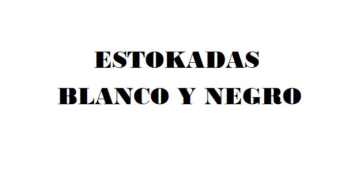 Estokadas Blanco Y Negro